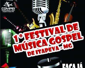VEM AÍ O 1º FESTIVAL DE MUSICA GOSPEL DE ITAPEVA MG. VOCÊ NÃO PODE FICAR DE FORA!